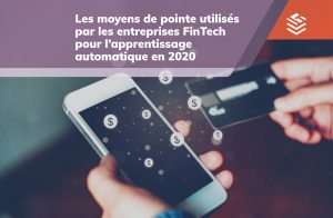 IT Outsourcing Informatique Fintech Apprentissage Automatique FR Post 05 copia