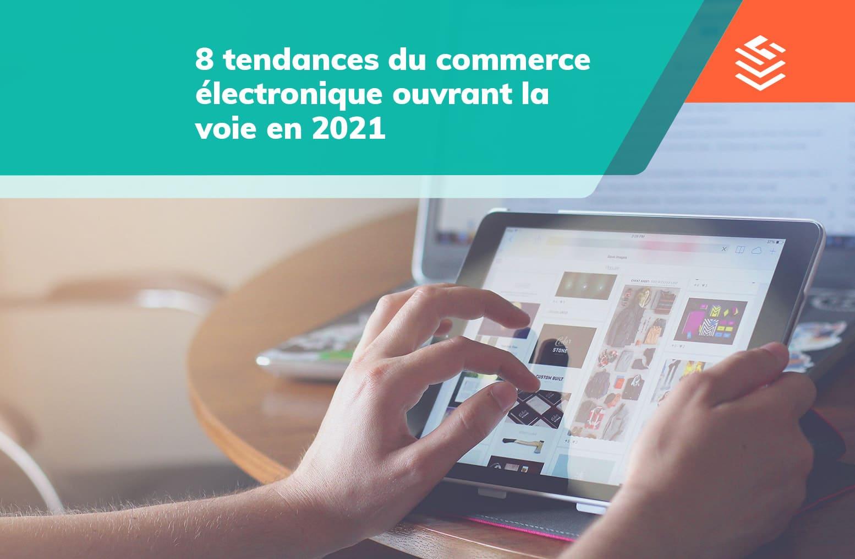 IT Outsourcing Informatique Tendances eCommerce 2021 FR Post 01 min