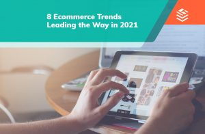 IT Outsourcing Informatique eCommerce Trends 2021 ENG Post 01 min