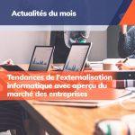 IT Outsourcing Informatique Actualites du Mois Tendances Externalisation FR Post MonthFeb